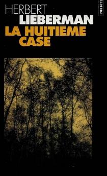 La huitième case - Herbert H.Lieberman