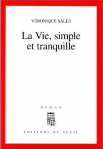 La vie, simple et tranquille - Véronique Sales
