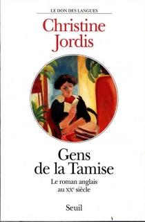 Gens de la Tamise et d'autres rivages... : vu de France, le roman anglais au XXe siècle - ChristineJordis