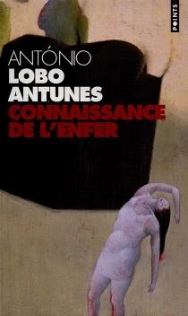 Connaissance de l'enfer - António LoboAntunes