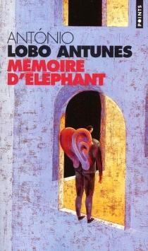 Mémoire d'éléphant - António LoboAntunes