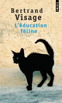 L'éducation féline - BertrandVisage