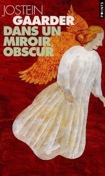 Dans un miroir, obscur - JosteinGaarder