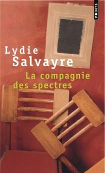 La compagnie des spectres - LydieSalvayre