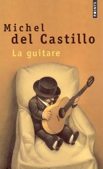 La guitare : récit - MichelDel Castillo