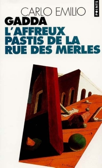 L'affreux pastis de la rue des Merles - Carlo EmilioGadda