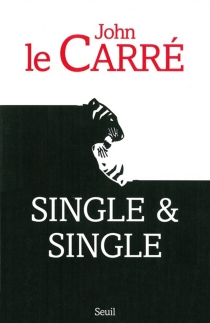 Single et Single - John Le Carré