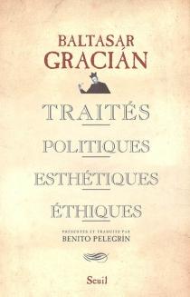 Traités politiques, esthétiques, éthiques - BaltasarGracian