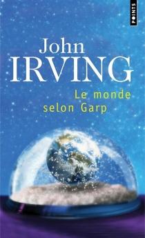 Le monde selon Garp - JohnIrving