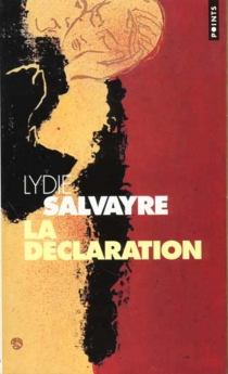 La déclaration - LydieSalvayre