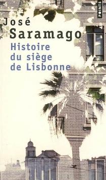 Histoire du siège de Lisbonne - JoséSaramago