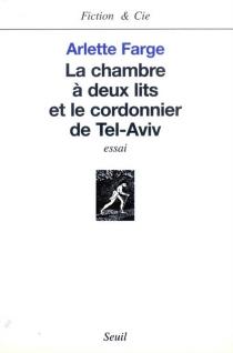 La chambre à deux lits et le cordonnier de Tel Aviv : essai - ArletteFarge
