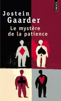 Le mystère de la patience - JosteinGaarder