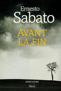 Avant la fin - ErnestoSábato
