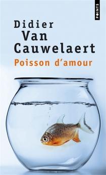 Poisson d'amour - DidierVan Cauwelaert