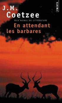 En attendant les barbares - John MaxwellCoetzee