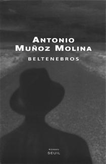 Beltenebros - AntonioMunoz Molina