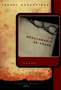 La Mégalomanie de Freud - IsraelRosenfield