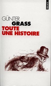 Toute une histoire - GünterGrass