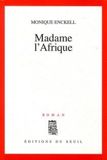 Madame l'Afrique - MoniqueEnckell