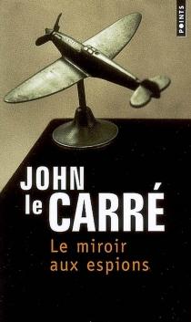 Le miroir aux espions - JohnLe Carré