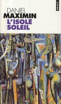 L'isolé soleil - DanielMaximin