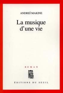 La musique d'une vie - AndreïMakine