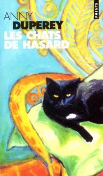 Les chats de hasard : récit - AnnyDuperey