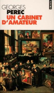 Un cabinet d'amateur - GeorgesPerec