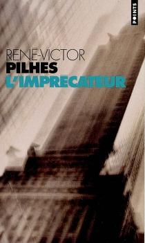 L'imprécateur - René-VictorPilhes
