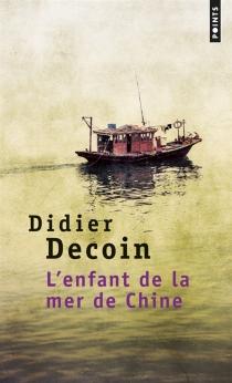 L'enfant de la mer de Chine - DidierDecoin
