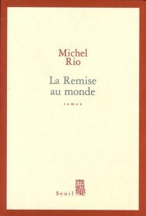 La remise au monde - MichelRio