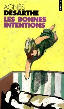 Les bonnes intentions - AgnèsDesarthe
