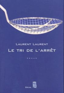 Le tri de l'arrêt - LaurentLaurent