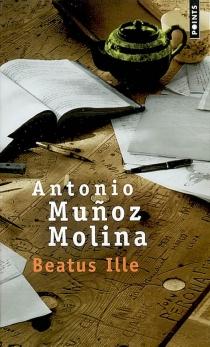 Beatus ille - AntonioMunoz Molina
