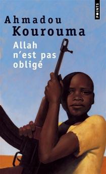 Allah n'est pas obligé - AhmadouKourouma