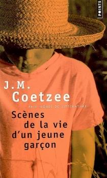 Scènes de la vie d'un jeune garçon - John MaxwellCoetzee