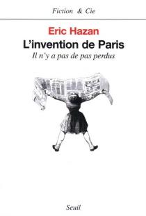 L'invention de Paris : il n'y a pas de pas perdus - ÉricHazan