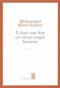 Il était une fois un vieux couple heureux - MohammedKhaïr-Eddine