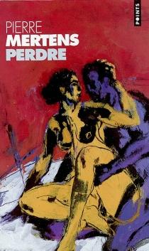 Perdre - PierreMertens