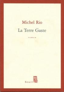 La terre Gaste - MichelRio