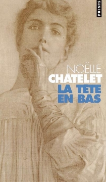 La tête en bas - NoëlleChâtelet