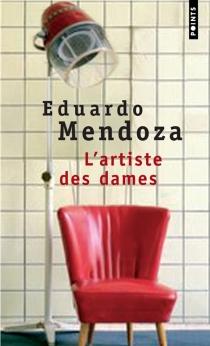 L'artiste des dames - EduardoMendoza