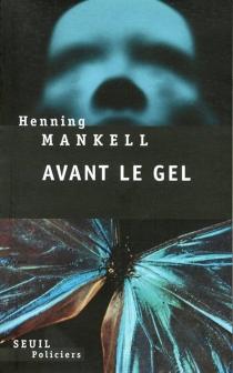 Avant le gel - HenningMankell