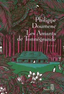 Les amants de Tonnégrande - PhilippeDoumenc