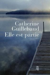 Elle est partie - CatherineGuillebaud
