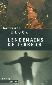Lendemains de terreur - Lawrence Block