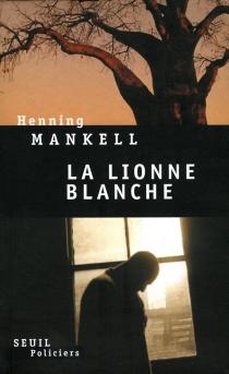 La lionne blanche - HenningMankell