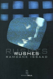 Rushes - Ramdane Issaad