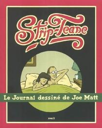 Strip-tease : le journal dessiné de Joe Matt - JoeMatt